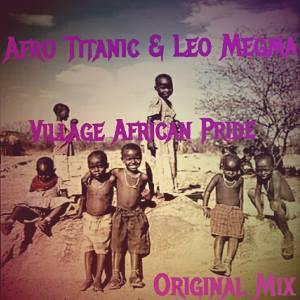 42440881d236h5 Afro Titanic & Leo Megma - Village African Pride (Original Mix)