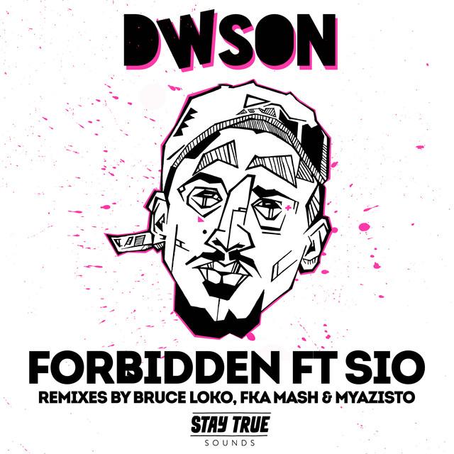 Dwson, Sio - Forbidden (FKA Mash Glitch Dub)