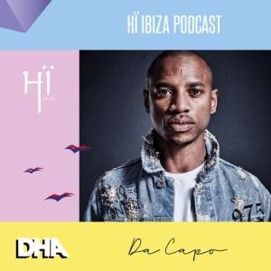 Da Capo - Hï Ibiza Podcast, electronic music, afro house mix, house mixtapes, new afro house dj mix