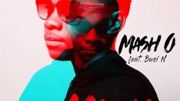 Mash.O - Maria (feat. Busi N) - latest house music, deep house tracks, house music download, south african deep house, latest south african house, new house music 2018, best house music 2018, latest house music tracks, dance music, latest sa house music, club music, afro house music,