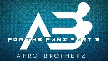 Afro Brotherz - For The Fans Part 2 (Mixtape)