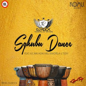 Dj Rocx feat. Vu C Ray, MOW, Krei, Dokotela & Teexy - Sghubu Dance - mzansi house music downloads, south african deep house, latest south african house, new house music 2018, best house music