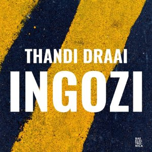 Thandi Draai - Indica - INGOZI EP - latest house music, deep house tracks, house music download, latest south african house, afro tech house, new house music 2018, best house music 2018, deep tech house, afro deep house, latest sa house music, afro house music, best house music, african house music