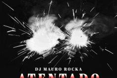 DJ Mauro Rocka - Atentado, afro house music, angola afro house, afro house 2018 mp3