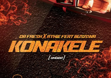 Da Fresh x Athie - Konakele (feat. Busiswa). new afro house 2018, sa afro house music, latest house songs, south african new music