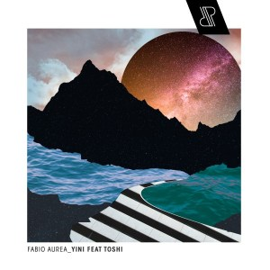 Fabio Aurea feat. Toshi - Yini (Original Mix), latest house music, deep house tracks, house music download, club music, afro house music, afrotech house