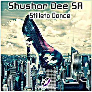 Shushar Dee SA - Stilleto Dance