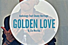 Audiology - Golden Love (feat. Chumy Heritage, Sia Muzika)