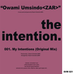 Owami Umsindo - Intention, new south african afro house music, afro house download, afro house 2018 mp3, afro deep house, tribal house music, best house music