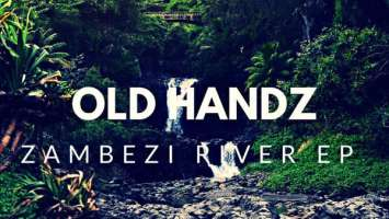 Old Handz - Zambezi River EP, latest house music, afro deep house tracks, house music download, afro house music