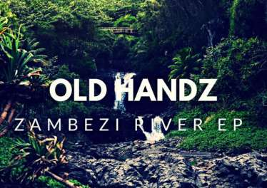 Old Handz - Zambezi River EP, latest house music, afro deep house tracks, house music download, afro house music