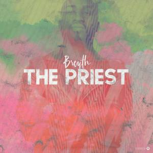 Breyth - Sacerdote (Main Mix) - The Priest EP - afro tech house, new afro house music 2018, angola afro house musica, afro house 2018 download