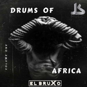 El Bruxo - Drums Of Africa EP Download MP3 • Afro House King