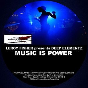 Leroy Fisher & Deep Elementz - Music Is Power (Underground Instrumental Mix)