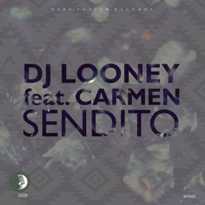 DJ Looney - Sendito (feat. Carmen Ramos)