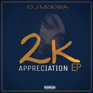 Dj Msewa - 2K Appreciation EP, Dj Msewa - Laze Lavuka Idimoni (Remix)