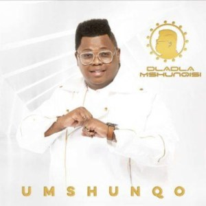 Dladla Mshunqisi - Amalukuluku (feat. Professor) - Dladla Mshunqisi - Umshunqo Album, gqom music download, club music, afro house music, mp3 download gqom music, gqom music 2018, new gqom songs, south africa gqom music.