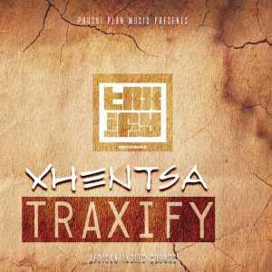 Traxify - Xhentsa (feat. Xhentsa)