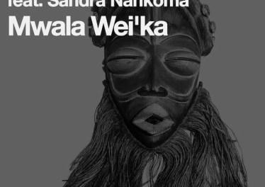 Hanna Hais, Sandra Nankoma - Mwala Wei'ka (Xewst Tswana Drum Remix) - afro deep house, tribal house music, best house music, african house music, afro drum, deep house datafilehost, house insurance, latest house music datafilehost, afro house 2018 music