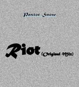 Pastor Snow - Riot (Original Mix), new afro house music, latest afro house 2018 download, south african house music