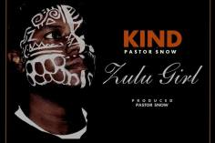 Kind feat. Pastor Snow - Zulu Girl (Original Mix)