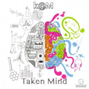 K@M - Taken Mind (Original Mix)