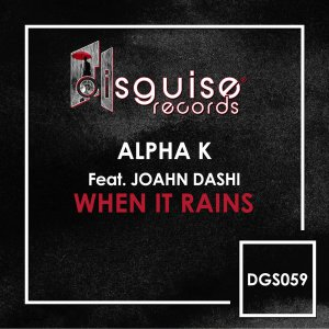 Alpha K feat. Joahn Dashi - When It Rains (George North Remix)