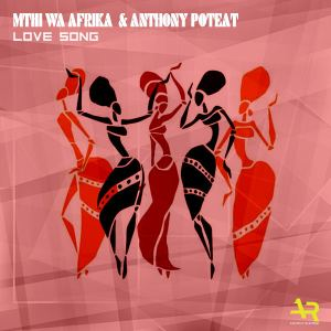 Mthi Wa Afrika & Anthony Poteat - Love Song (Original Love Mix), african afro house 2018, afro house download mp3, afro deep house music