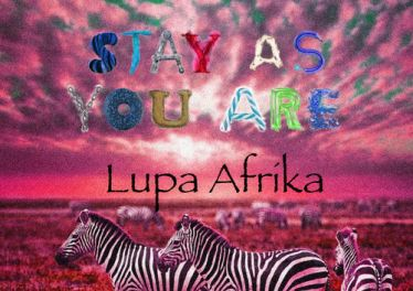 Lupa Afrika - Stay As You Are (Lupa Afrika's Deeper Life Remix)
