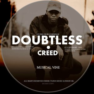 Musical Vine - Doubtless Creed EP - south african afro house, latest south african house, afro tech house, new house music 2018, best house music 2018, latest house music tracks, soulful house, afro deep tech, latest sa house music