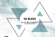 Da Bless - Play Me Harder (RaaTech Mix), south africa afro house music, download afro house 2018