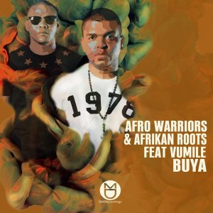 Afro Warriors Ft. Afrikan Roots & Vumile - Buya (Afro Brotherz Remix)