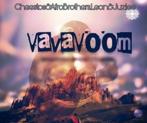 Cheestos & Afro Brotherz - Vava Voom (feat. Juziee & Leon Lee), latest house music, deep house tracks, house music download, club music, afro house music, afro house 2018 download mo3, south african tribal house music, best house music, african house music