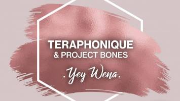 TeraphoniQue & Project Bones - Yey Wena (Nostalgic Mix)