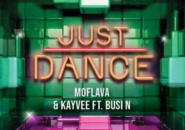 Mo Flava & KayVee - Just Dance (feat. Busi N) - latest house music, latest south african house, house music download, new house music 2018, afro house music, afro deep house, tribal house music, best house music, african house music