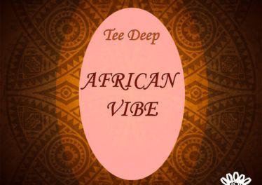 Tee Deep - African Vibe (Original Mix)