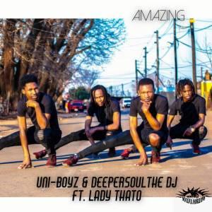 Uni-Boyz & Deepersoulthe DJ - Amazing (feat. Lady Thato)