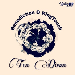 Benediction & KingTouch - Ten Down (Afro Mix), new afro house 2018 music, south african afro house download, new house music 2018, best house music 2018, latest house music tracks, afro tech house, latest sa house music, deep tech 2018