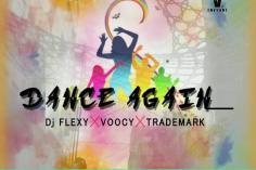 DJ Flexy, Voocy & Trademark - Dance Again