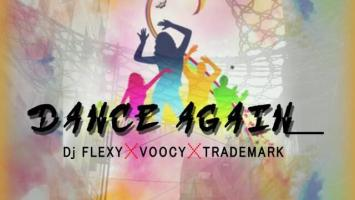 DJ Flexy, Voocy & Trademark - Dance Again