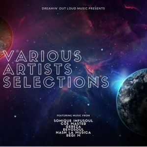 VA - Dreamin' Out Loud V.A. Selections, Vol. 1, new afro house music, afro house 2018 download, south african house music, south african deep house, latest south african house, funky house, new house music 2018, best house music 2018, latest house music tracks, dance music, latest sa house music