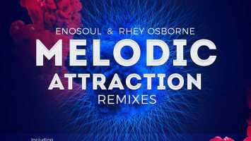 EnoSoul & Rhey Osborne - Melodic Attraction (Pierre Johnson Remix)