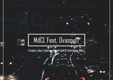 MdCL Feat. Ovasoul7 - Feels Like Home (PHill SA's Bootleg Mix), afro deep house, deep soulful house music, deep house 2018 download mp3, south african deep house music