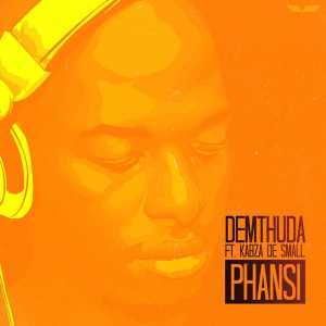 DeMthuda - Phansi (feat. Kabza De Small), new amapiano house music, south african amapiano music