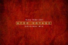 Blaq Tribe Zxvi - Afro Voyage