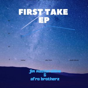 Afro Brotherz & DJ Jim MasterShine - First Take EP, south african afro house music, new afro house, afro tech