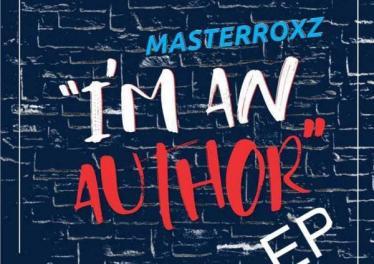 Masterroxz - I'm An Author EP, deep tech house music, afro deep tech, sa deep house, za music
