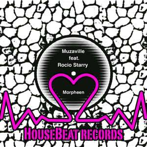 Muzaville ft. Rocio Starry - Morpheen (Nteeze & Andy ft. Blaq Bone Bushy Remix)