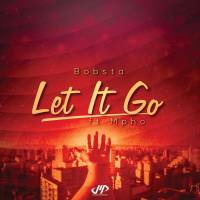 Bobsta - Let It Go (feat. Mpho)