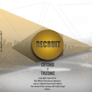 CryoniQ & Trizonic - Recruit